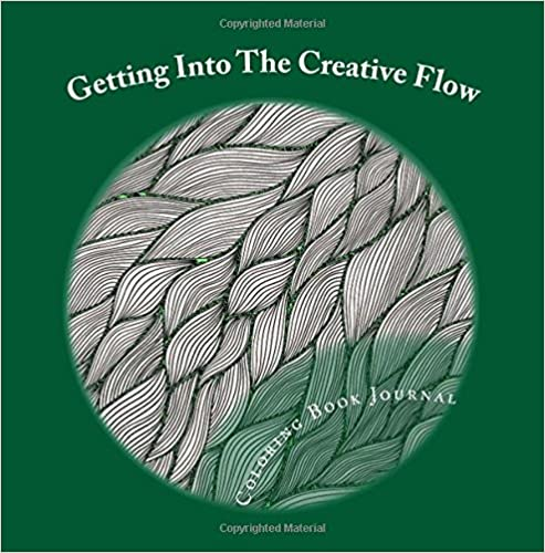 Getting Into The Creative Flow: Coloring Book Journal: Volume 2