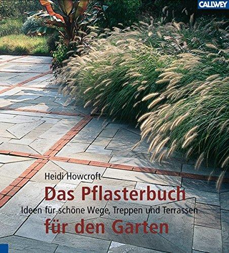 Das Pflasterbuch für den Garten: Ideen für schöne Wege ...