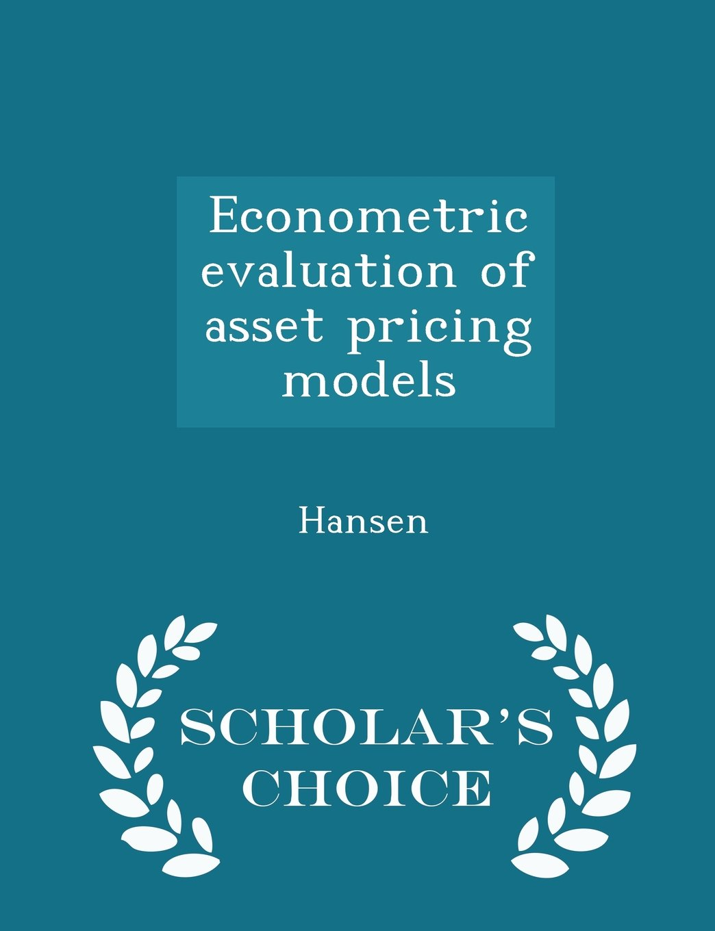 Download Econometric evaluation of asset pricing models - Scholar's Choice Edition PDF
