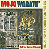 #5: Mojo Workin': The Old African American Hoodoo System