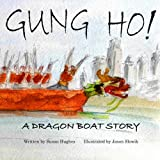 img - for Gung Ho! A Dragon Boat Story (2014 Edition) book / textbook / text book