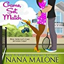 Game, Set, Match Audiobook by Nana Malone Narrated by Traci Odom