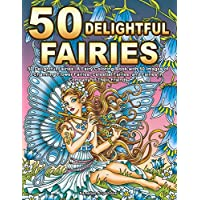 50 Delightful Fairies: A Fairy Coloring Book with 50 Images of Charming Flower Fairies, Celestial Fairies, and Fairies in Company of Their Friends
