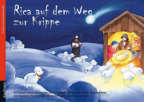 Rica auf dem Weg zur Krippe Kalender – Adventskalender, 20. August 2004 Susanne Pramberger Kaufmann 3780605732 M3780605732