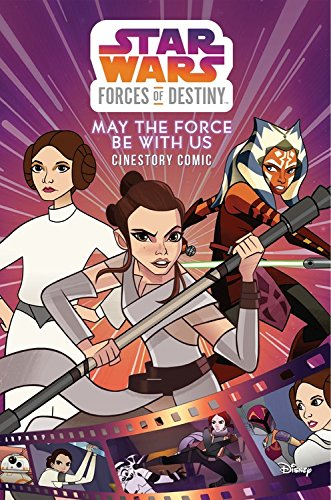 Star Wars Forces of Destiny: May the Force Be with Us Cinestory Comic