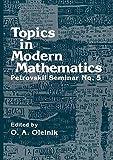 Topics in Modern Mathematics : Petrovskii Seminar, , 1468416553