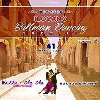 Non Stop Ilocano Medley, Vol. 2 - Ilocano Ballroom Dancing Special by Bukros Singers on Amazon ...