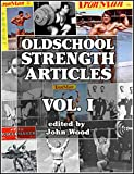 Oldschool Strength Articles:Volume I offers