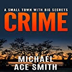 Crime: A Small Town with Big Secrets | Michael Ace Smith