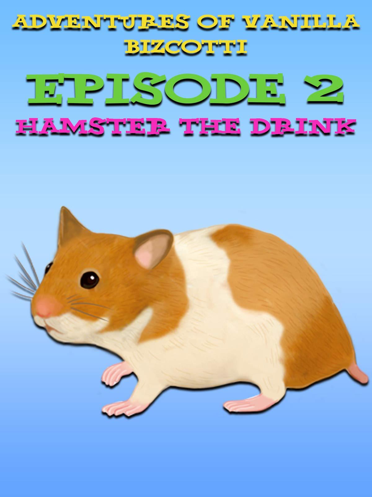 Adventures Of Vanilla Bizcotti - Episode 2. Hamster The Drink