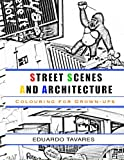 img - for Street Scenes and Architecture - Colouring for grown-ups book / textbook / text book