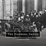 The Habsburg Empire: A New History | Pieter M. Judson