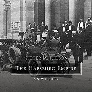 The Habsburg Empire Audiobook