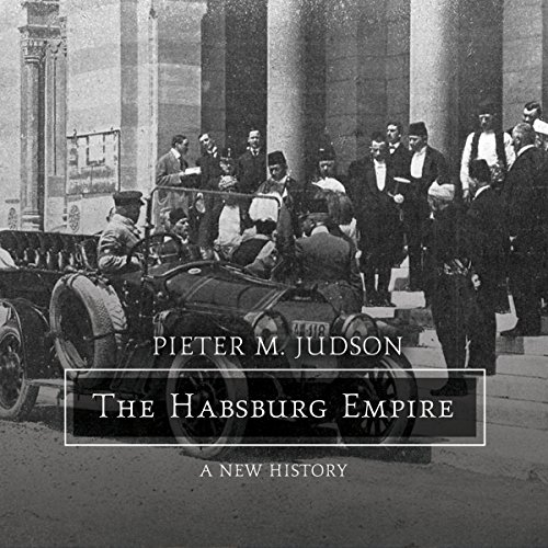 The Habsburg Empire: A New History by Tantor Audio