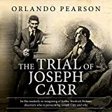 """The Trial of Joseph Carr: A Case File From """"The Redacted Sherlock Holmes"""""""