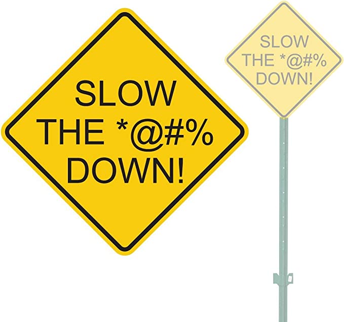 Slow Down This is a Neighborhood Not Racetrack Sign 12x16 Inch