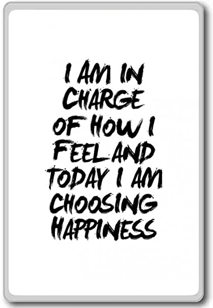 Amazoncom I Am In Charge Of How I Feel And Today I Choose