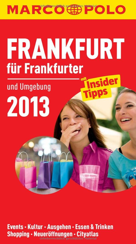 MARCO POLO Cityguide Frankfurt für Frankfurter 2013
