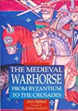 The Medieval War Horse (Illustrated History Paperbacks) by Ann Hyland (1996-05-03)