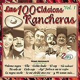 : Las 100 Clasicas Rancheras, Vol.1
