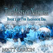 The Mists of Niflheim: The Ragnarok Era, Book 2 | Matt Larkin