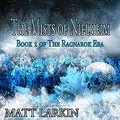 The Mists of Niflheim: The Ragnarok Era, Book 2   Matt Larkin