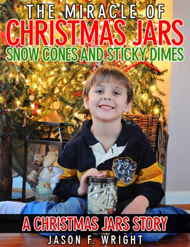 Christmas Jars, Snow Cones and Dimes: A Christmas Jars Short Story