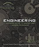 : Engineering: An Illustrated History from Ancient Craft to Modern Technology (100 Ponderables)