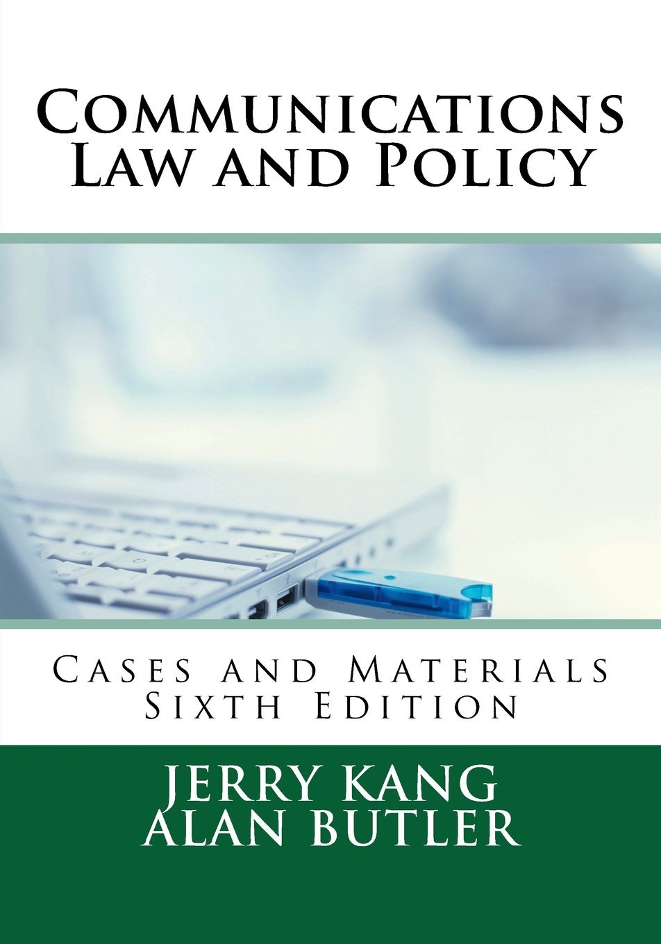 Communications Law and Policy: Cases and Materials Paperback – July 23, 2018 Jerry Kang Alan Butler Direct Injection Press 0997850221