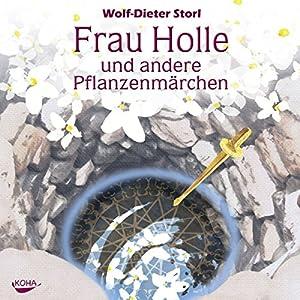 Frau Holle und andere Pflanzenmärchen Hörbuch