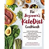 Die Beginner's KetoDiet Cookbook: Over 100 Delicious Whole Food, Low-Carb Recipes for Getting in the Ketogenic Zone Breaking Your Weight-Loss Plateau, and Living Keto for Life