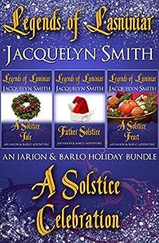 Legends of Lasniniar Holiday Bundle: A Solstice Celebration (A World of Lasniniar Epic Fantasy Series Collection) (The World of Lasniniar) by [Smith, Jacquelyn]