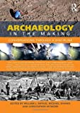 Archaeology in the Making, , 0415634806