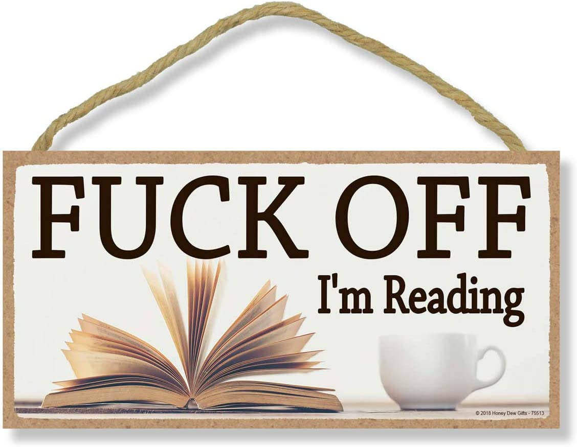 Fuck Off I'm Reading - Inappropriate Funny 5 x 10 inch Hanging Reading Gifts, Wall Art, Decorative Wood Sign Home Decor
