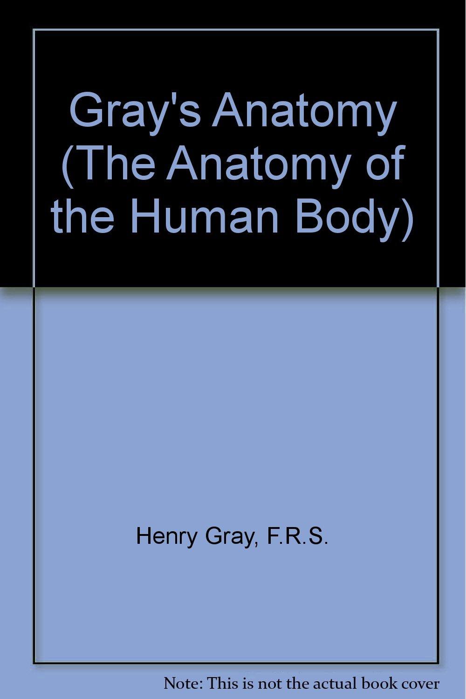 Grays Anatomy The Anatomy Of The Human Body Henry Gray Amazon