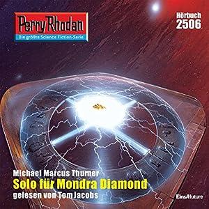 Solo für Mondra Diamond (Perry Rhodan 2506) Hörbuch