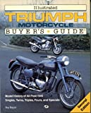Illustrated Triumph Motorcycle Buyer's Guide, Bacon, Roy, 1855790211