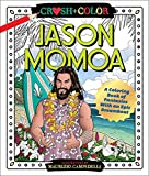 Books : Crush and Color: Jason Momoa: A Coloring Book of Fantasies With an Epic Dreamboat