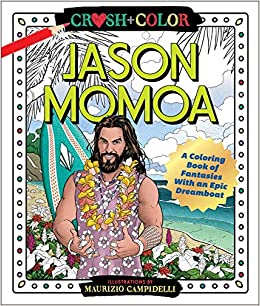 Amazon.com: Crush and Color: Jason Momoa: A Coloring Book of ...
