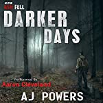 Darker Days: As the Ash Fell, Book 2 | AJ Powers