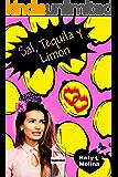 Sal, Tequila y Limón: serie las mujeres González, libro 2