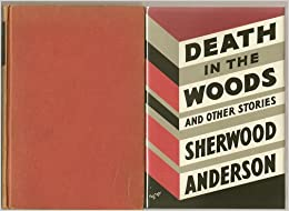 a summary of death in the woods by sherwood anderson Sherwood anderson biography of sherwood anderson and a searchable collection of works and death in the woods (1933) the same year he married eleanor copenhaver, with whom he traveled extensively in north america and posted by liuting in anderson, sherwood || 0 replies winesburg.