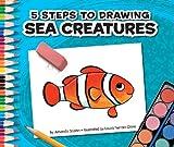 5 Steps to Drawing Sea Creatures, Amanda StJohn, 1609732049
