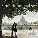 One Summer Day in Rome: A Novel Audiobook by Mark Lamprell Narrated by Steve West