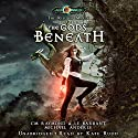 The Gods Beneath: Age of Magic - A Kurtherian Gambit Series: The Rise of Magic, Book 7 Audiobook by Michael Anderle, CM Raymond, LE Barbant Narrated by Kate Rudd