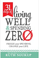 31 Days of Living Well and Spending Zero: Freeze Your Spending. Change Your Life. Kindle Edition