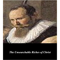 The Unsearchable Riches of Christ (English Edition)