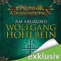 Am Abgrund (Die Chronik der Unsterblichen 1) Hörbuch von Wolfgang Hohlbein Gesprochen von: Dietmar Wunder