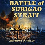Battle of Surigao Strait: Twentieth-Century Battles | Anthony P. Tully