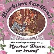Hjerter Dame er trumf (Barbara Cartland - Den udødelige samling 37) | Barbara Cartland